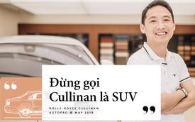 Rolls-Royce Cullinan qua miêu tả của Chủ tịch Đoàn Hiếu Minh và chuyên gia Hải Kar