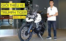 Triumph Tiger 800 XCa đầu tiên về Việt Nam với giá 695 triệu đồng: Đắt có xắt ra miếng?
