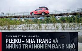 3 ngày sống cùng Chevrolet Trailblazer: Sốt rét và những trải nghiệm ít thấy trong đời