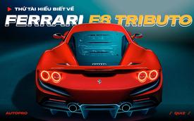[Quiz] Thử tài hiểu biết về Ferrari F8 Tributo vừa về Việt Nam