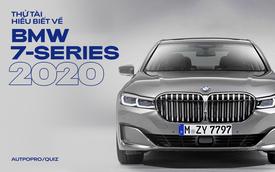 [Quiz] Bạn biết gì về BMW 7-Series 2020 vừa ra mắt tại Việt Nam?