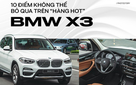 """10 điểm không thể bỏ qua trên """"hàng hot"""" BMW X3 vừa ra mắt Việt Nam"""