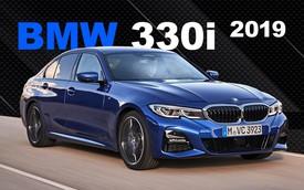 BMW 330i 2019 - Tái thiết lập tiêu chuẩn sedan hạng sang
