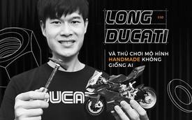 Long Ducati: 10 năm bên xép nhà 2 mét tạo nên mô hình handmade siêu cầu kỳ trong thầm lặng, sau những chi tiết nhỏ là cả một tham vọng lớn