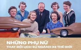 Từ công cụ PR, 6 phụ nữ này chứng minh với cả thế giới họ thiết kế xe tốt hơn cả đàn ông, tạo nên quy chuẩn trên nhiều xe hơi ngày nay