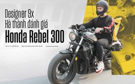 Designer 9x Hà thành dùng 3 đời SH và câu chuyện chọn Honda Rebel 300 đầy mạo hiểm