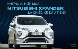 Người dùng đánh giá Mitsubishi Xpander: Ai nói chiếc xe đầu tiên cứ phải là Toyota và đây là lời đáp trả