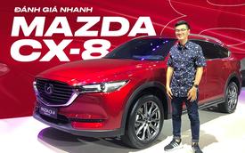 Đánh giá nhanh Mazda CX-8: Đây là lý do THACO tự tin quay lại phân khúc SUV 7 chỗ
