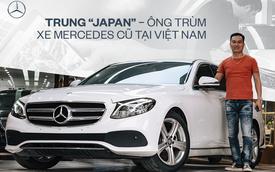 Trung 'Japan': Từ bán điện thoại Nhật, mất nhiều 'học phí' chơi xe cũ đến 'ông trùm' Mercedes đã qua sử dụng tại Việt Nam