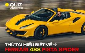 [Quiz] Thử tài am hiểu về siêu xe Ferrari 488 Pista Spider đang 'hot' tại Việt Nam