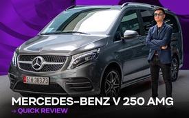 Đánh giá nhanh Mercedes-Benz V 250 AMG: Hơn 3 tỷ đổi đẳng cấp thương gia cho người Việt