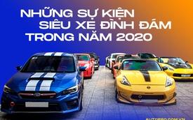 Điểm lại loạt sự kiện siêu xe 2020: Nguyễn Quốc Cường rời Hành trình siêu xe, Evo Team thành lập và bộ đôi siêu phẩm 100 tỷ của đại gia Hoàng Kim Khánh
