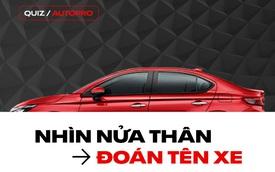 [Quiz] Nhìn nửa thân xe, đoán ngay tên những mẫu xe được ra mắt trong năm 2020 tại Việt Nam
