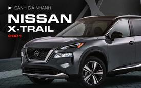Đánh giá nhanh Nissan X-Trail 2021 trước ngày về Việt Nam: SUV/Crossover  cỡ C đáng mong chờ, đe doạ doanh số Honda CR-V, Mazda CX-5