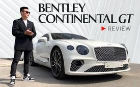 Đánh giá nhanh Bentley Continental GT V8: Hiểu vì sao bỏ hàng chục tỷ mua xe