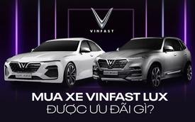 Mua xe VinFast Lux được ưu đãi những gì?
