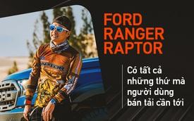 Hồng Đăng xuyên Việt cùng Ford Ranger Raptor: Tưởng không được mà được không tưởng