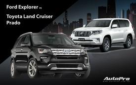 Ford Explorer so kè Toyota Land Cruiser Prado 2020: SUV Mỹ rẻ hơn 400 triệu nhưng nhiều option hơn