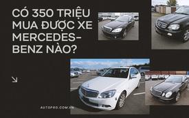Có 350 triệu, đừng vội nghĩ đến Kia Morning vì đây là những chiếc Mercedes-Benz bạn có thể mua