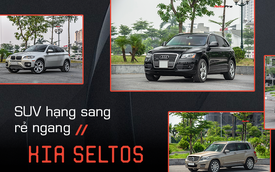 Cùng tầm giá Kia Seltos, đây là 4 lựa chọn SUV hạng sang từng đình đám một thời tại Việt Nam