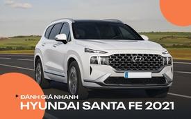 Đánh giá nhanh Hyundai Santa Fe 2021 sẽ về Việt Nam: Thay đổi toàn diện, nhiều 'option' như xe sang