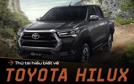 [Quiz] Toyota Hilux tại Việt Nam và những điều có thể bạn chưa biết