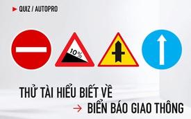 [Quiz] Thử tài hiểu biết biển báo giao thông Việt Nam của bạn