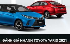 Khám phá Toyota Yaris 2021 sắp mở bán tại Việt Nam: Thêm trang bị nhưng vẫn còn những điểm trừ cố hữu