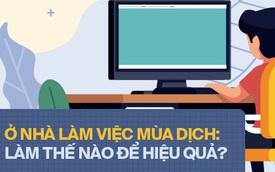 """Hội """"cố thủ"""" ở nhà mùa Corona: Để không biến giờ làm việc thành giờ ăn, ngủ và online vô ích?"""