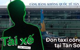 Thử đặt taxi công nghệ từ sân bay Tân Sơn Nhất về trung tâm sau khi phân làn, cả hành khách lẫn tài xế đều có nhiều tâm tư!