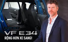 Giám đốc Thiết kế VinFast: 'Hàng ghế sau của VF e34 rộng hơn nhiều mẫu sedan hạng sang trên thị trường'