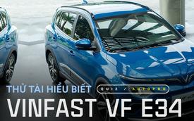 [Quiz] Với ngập tràn thông tin về VinFast VF e34, liệu bạn có trả lời đúng 10 câu hỏi sau về mẫu xe này