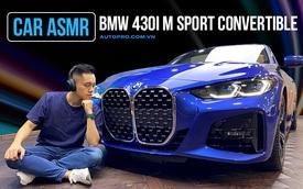 [Car ASMR] Sờ sột soạt hơn 3 tỷ thế nào: Đây là những âm thanh mê hoặc trên BMW 430i M Sport Convertible tại Việt Nam