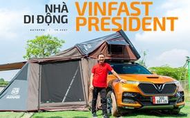 VinFast President độ nhà di động đầu tiên Việt Nam: Khi Chủ tịch muốn đi dã ngoại