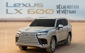 Bóc tách Lexus LX 600 bản 4 chỗ: Xe cho thương gia, đấu Mercedes-Maybach GLS 600, sẽ HOT như Land Cruiser khi về Việt Nam
