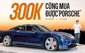 Cầm 300k vào showroom Porsche vẫn mua được hàng hiệu nếu chưa đủ tiền tỷ để mua xe