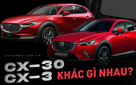 So sánh Mazda CX-3 và CX-30 sắp về Việt Nam: 2 phân khúc riêng, tham vọng giành khách của các vua doanh số
