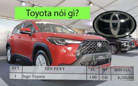 Logo Toyota giá hơn 8 triệu là 'gồm cả gói công nghệ' không thì chỉ 500 nghìn đồng