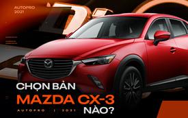 Những khác biệt trên 3 phiên bản Mazda CX-3 tại Việt Nam với mức chênh giá nhiều nhất 80 triệu đồng