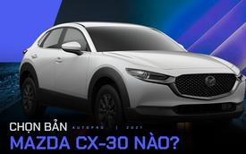 Thêm 60 triệu đồng để lấy Mazda CX-30 bản cao cấp nhất, khách Việt nhận được gì?