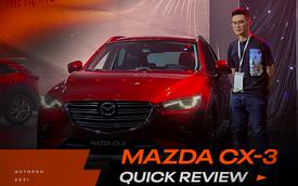 Đánh giá nhanh Mazda CX-3: Giá từ 629 triệu đồng, ganh đua quyết liệt với Seltos và Kona tại Việt Nam