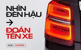 [Quiz] Bạn có đam mê tới mức chỉ nhìn đèn hậu là đoán được tên 10 chiếc xe sau đây?