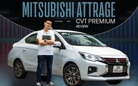 Đánh giá Mitsubishi Attrage 2021: Option thực dụng, máy 1.2L hợp đi phố