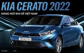 Bóc tách Kia Cerato 2022 giá quy đổi từ 360 triệu: Đẹp lên trông thấy, option miên man mong không bị cắt khi về Việt Nam