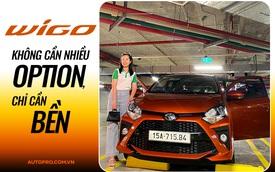 Chủ xe Toyota Wigo khẳng định: 'Không cần xe đẹp, nhiều option, chỉ cần bền'