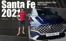 Chạy 'Mẹc S' ở nước ngoài, về nước sắm Hyundai Santa Fe 2021, người dùng đánh giá: 'Chưa hoàn hảo nhưng đáng 1,5 tỷ bỏ ra'