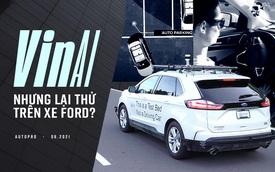 Vì sao VinAI dùng xe Ford và Lincoln để thử 3 công nghệ mới mà không phải VinFast Fadil hay Lux?