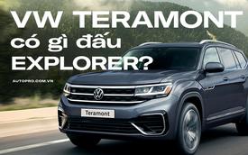 Bóc tách Volkswagen Teramont sắp bán tại Việt Nam: SUV 7 chỗ tầm giá 2 tỷ đấu Ford Explorer và Hyundai Palisade