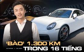 Nguyễn Quốc Cường khoe 'phượt' cùng Porsche 911: Nha Trang - Hà Nội trong 16 tiếng, Hà Nội - Lào Cai tốc độ trung bình 123 km/h