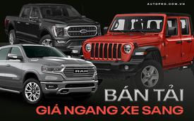 Loạt 'siêu bán tải' giá ngang xe sang cho giới nhà giàu Việt: Cao nhất gần 6 tỷ đồng, nhập Mỹ, công nghệ như SUV đắt tiền
